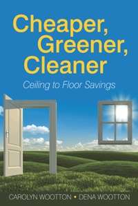 Homemade Cleaning Products: Cheaper, Greener, Cleaner: Ceiling to Floor Savings by Carolyn Wootton and Dena Wootton Millet, Healthy Home & Green Living Books & Videos - HealthyHouseInstitute.com