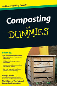 Composting: Composting for Dummies by Cathy Cromell and The Editors of The National Gardening Association, Healthy Home & Green Living Books & Videos - HealthyHouseInstitute.com