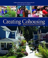 Cohousing: Creating Cohousing: Building Sustainable Communities by Kathryn McCamant and Charles Durrett, Healthy Home & Green Living Books & Videos - HealthyHouseInstitute.com
