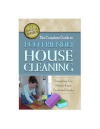 Green Cleaning: The Complete Guide to Eco-Friendly House Cleaning by Anne B. Kocsis, Healthy Home & Green Living Books & Videos - HealthyHouseInstitute.com