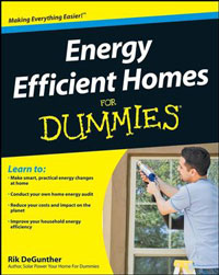 Energy Efficient: Energy Efficient Homes For Dummies  by Rik DeGunther, Healthy Home & Green Living Books & Videos - HealthyHouseInstitute.com