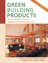 Green Building: Green Building Products by Editors: Alex Wilson and Mark Piepkorn, Healthy Home & Green Living Books & Videos - HealthyHouseInstitute.com