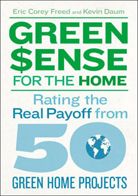 Green Home: GreenSense for the Home by Eric Corey Freed & Kevin Daum, Healthy Home & Green Living Books & Videos - HealthyHouseInstitute.com