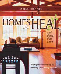 Healthy Home: Homes that Heal (and those that don't) by Athena Thompson, Healthy Home & Green Living Books & Videos - HealthyHouseInstitute.com