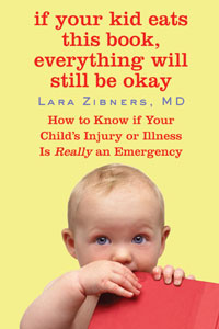 Child Safety: If Your Kid Eats This Book, Everything Will Still Be Okay by Lara Zibners, MD, Healthy Home & Green Living Books & Videos - HealthyHouseInstitute.com