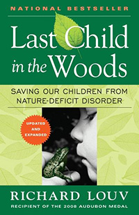 Well-being: Last Child in the Woods  by Richard Louv, Healthy Home & Green Living Books & Videos - HealthyHouseInstitute.com