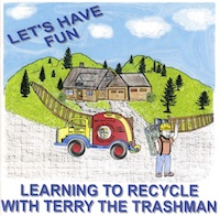 Recycling: Learning to Recycle with Terry the Trashman by Terry LeBlanc, Healthy Home & Green Living Books & Videos - HealthyHouseInstitute.com
