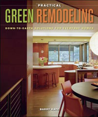 Remodel: Practical Green Remodeling by Barry Katz, Healthy Home & Green Living Books & Videos - HealthyHouseInstitute.com