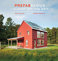 Prefabricated Homes: Prefabulous + Almost Off the Grid by Sherri Koones, Healthy Home & Green Living Books & Videos - HealthyHouseInstitute.com