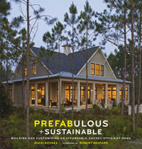 Prefabricated Homes: Prefabulous + Sustainable by Sheri Koones, Healthy Home & Green Living Books & Videos - HealthyHouseInstitute.com