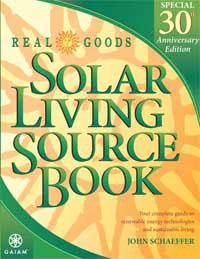 Solar Power: Real Goods Solar Living Source Book by John Schaeffer, Healthy Home & Green Living Books & Videos - HealthyHouseInstitute.com