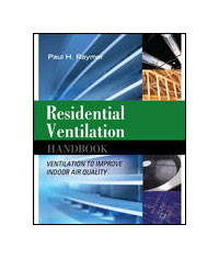 Ventilation: Residential Ventilation Handbook by Paul H. Raymer, Healthy Home & Green Living Books & Videos - HealthyHouseInstitute.com