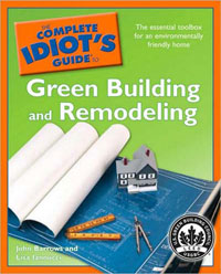 Green Building: The Complete Idiot's Guide to Green Building and Remodeling by John Barrows & Lisa Iannucci, Healthy Home & Green Living Books & Videos - HealthyHouseInstitute.com