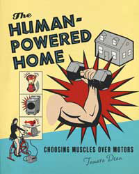 Energy: The Human-Powered Home by Tamara Dean, Healthy Home & Green Living Books & Videos - HealthyHouseInstitute.com