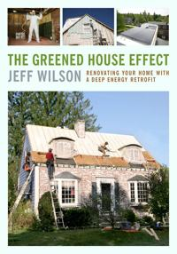 Energy Saving: The Greened House Effect by Jeff Wilson, Healthy Home & Green Living Books & Videos - HealthyHouseInstitute.com