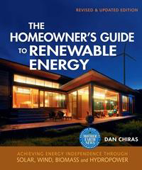 Renewable Energy: The Homeowner's Guide to Renewable Energy by Dan Chiras, Healthy Home & Green Living Books & Videos - HealthyHouseInstitute.com