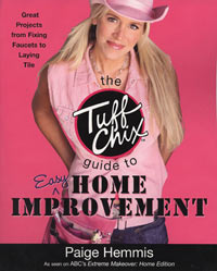 Home Improvement: The Tuff Chix Guide to Easy Home Improvement by Paige Hemmis, Healthy Home & Green Living Books & Videos - HealthyHouseInstitute.com