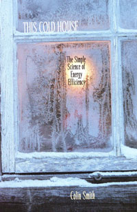 Energy Saving: This Cold House  by Colin Smith, Healthy Home & Green Living Books & Videos - HealthyHouseInstitute.com