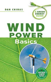 Energy: Wind Power Basics by Dan Chiras, Healthy Home & Green Living Books & Videos - HealthyHouseInstitute.com