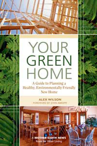 Green Building: Your Green Home by Alex Wilson, Healthy Home & Green Living Books & Videos - HealthyHouseInstitute.com