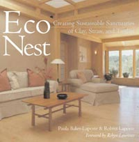 Green Building: EcoNest: Creating Sustainable Sanctuaries of Clay, Straw and Timber by Paula Baker-Laporte and Robert Laporte, Healthy Home & Green Living Books & Videos - HealthyHouseInstitute.com