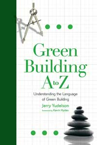 Green Building: Green Building A to Z by Jerry Yudelson, Healthy Home & Green Living Books & Videos - HealthyHouseInstitute.com