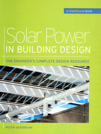 Solar Power: Solar Power in Building Design by Peter Gevorkian, PhD, Healthy Home & Green Living Books & Videos - HealthyHouseInstitute.com